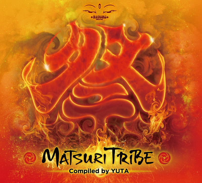 MATSURI TRIBE Compiled By YUTA